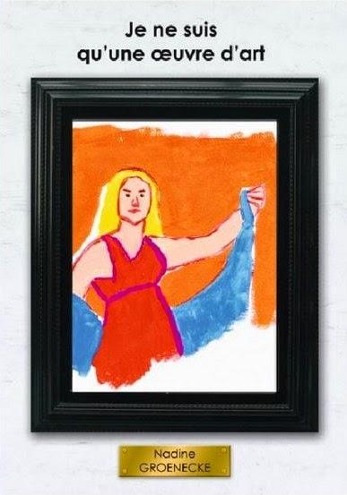 Je ne suis qu'une oeuvre d'art - Nadine Groenecke