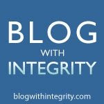 I blog with integrity.