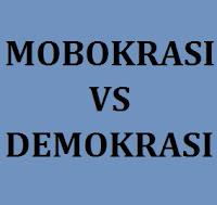 Demokrasi Indonesia menuju Mobokrasi