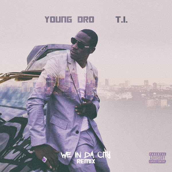 Young Dro - We In Da City (remix) [feat. T.I.] - Single Cover