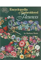 Encyclopedia of Embroidered Flowers by Barbara Baatz