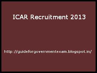 ICAR Recruitment 2013