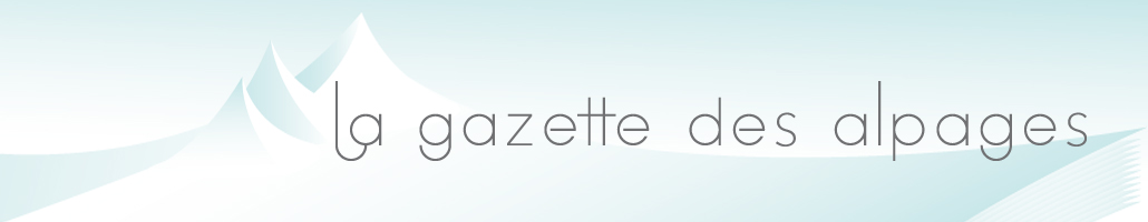 La gazette des alpages