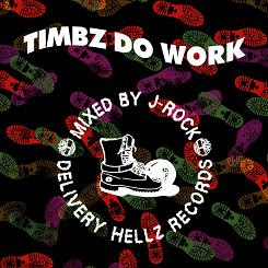 "DJ J-ROCK  ""TIMBZ DO WORK"""