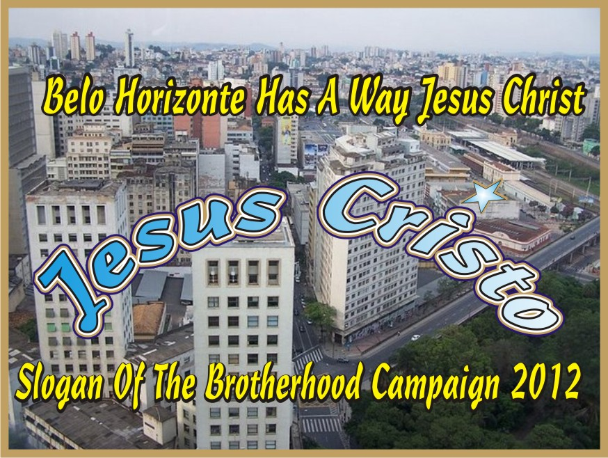 Belo Horizonte Has A Way... Jesus Cristo