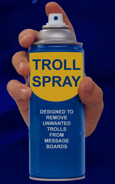 Taking the meaning of racism too far. - Page 7 Troll+spray