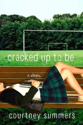 Cracked Up To Be (Courtney Summers)