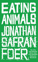 Eating Animals by Johnathon Safran Foer