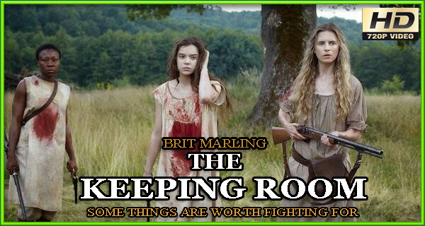 Hollywood Film The Keeping Room Watch Online