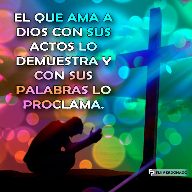 El que ama a DIOS lo Demuestra