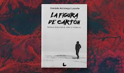 """""""La figura de cartón"""" - Gonzalo Aróstegui Lasarte"""