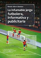 http://editorialcirculorojo.com/la-infumable-jerga-futbolera-informativa-y-publicitaria/