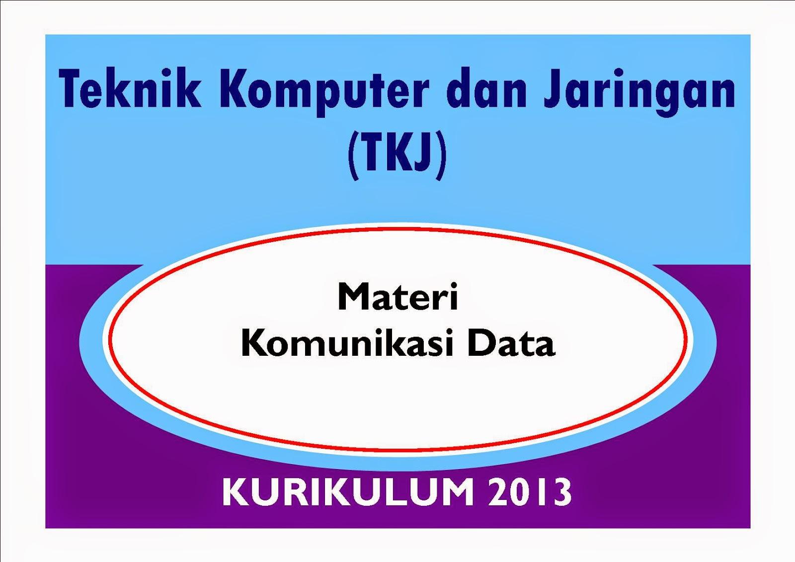 Materi Komunikasi Data TKJ Kurikulum 2013