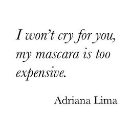 No llorare por ti, mi mascara es muy cara.
