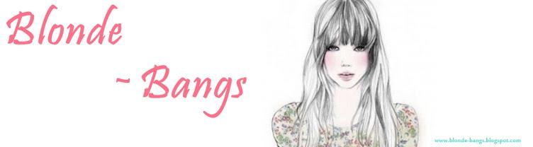 Blonde~bangs