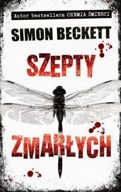 """""""Szepty zmarłych"""" Simon Beckett - recenzja"""