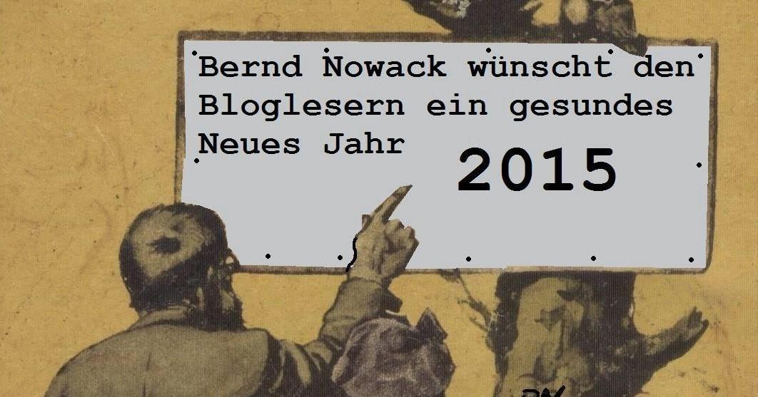 Altes und Neues von Bernd Nowack, Dessau: Neujahr 2015: Begrüßung ...