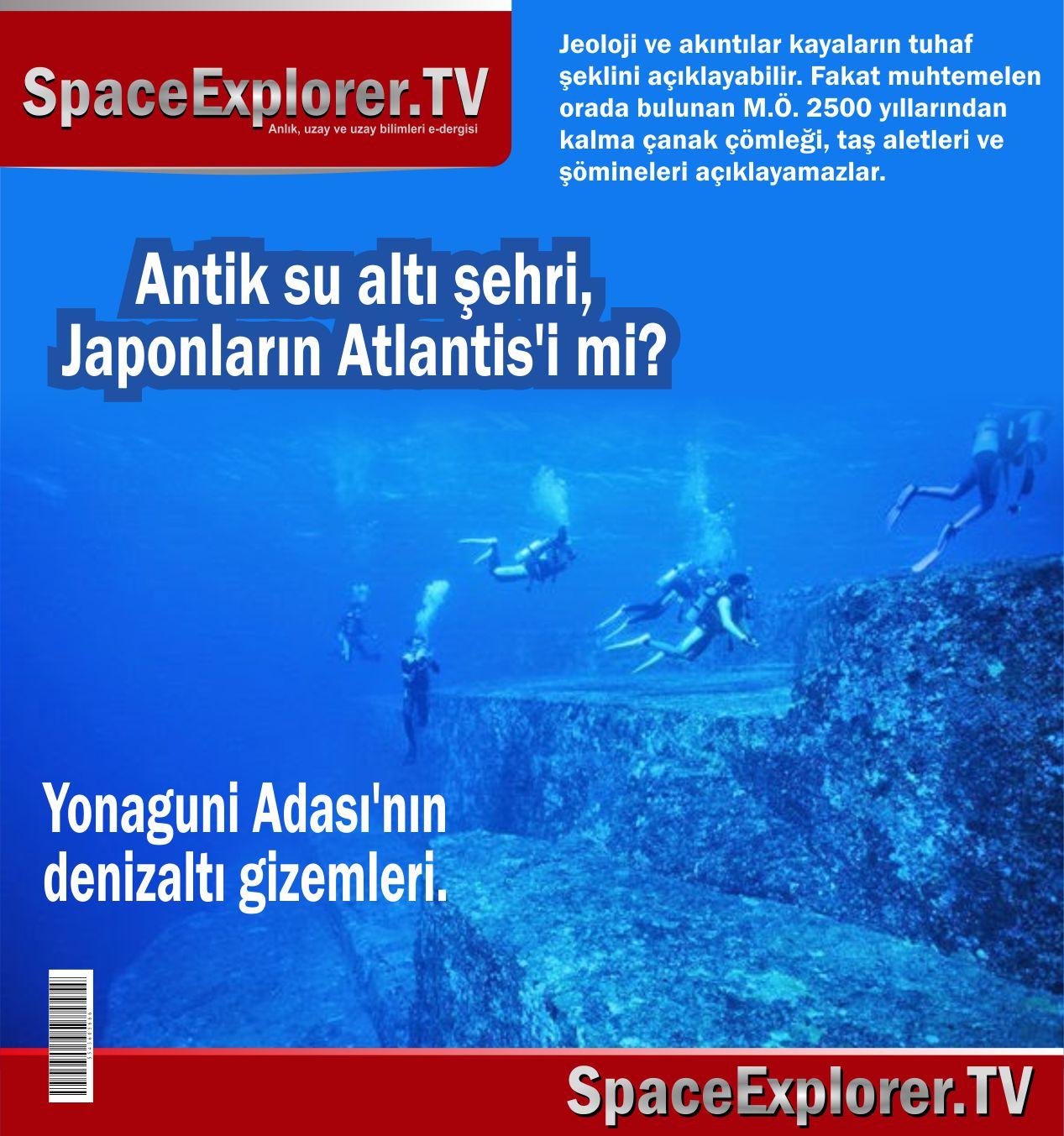 Su altı şehirleri, Atlantis, Antik şehirler, Japonya, Yonaguni Adası, Geçmiş teknoloji devirleri, Space Explorer, Piramitler,