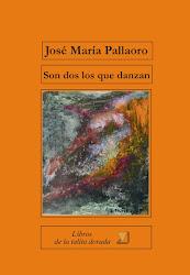 JOSÉ MARÍA PALLAORO Son dos los que danzan