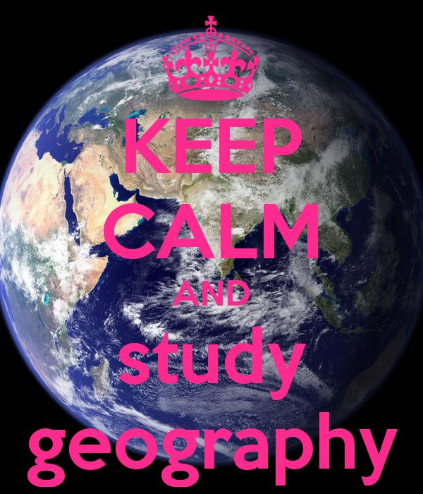 http://www.keepcalm-o-matic.co.uk/p/keep-calm-and-study-geography-62/
