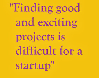 Finding good and exciting projects is difficult for a startup