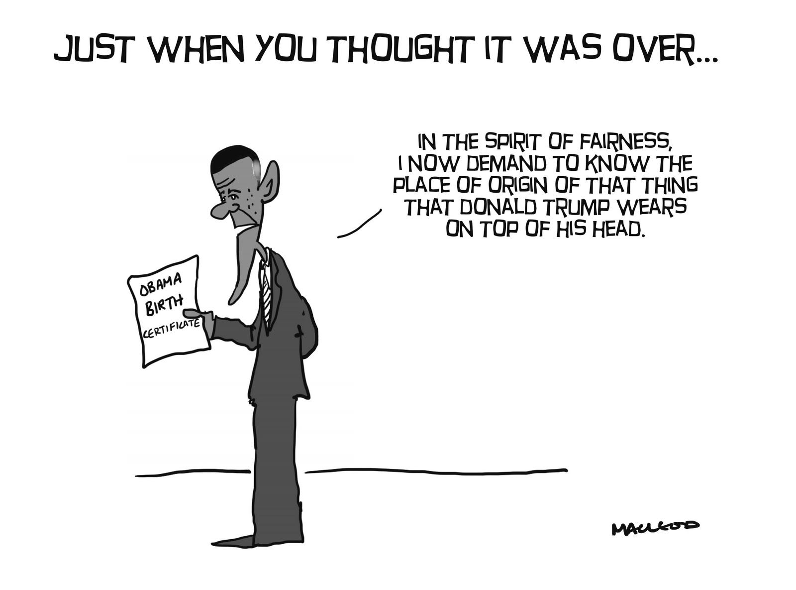 Macleod Cartoons Obama Releases Birth Certificate