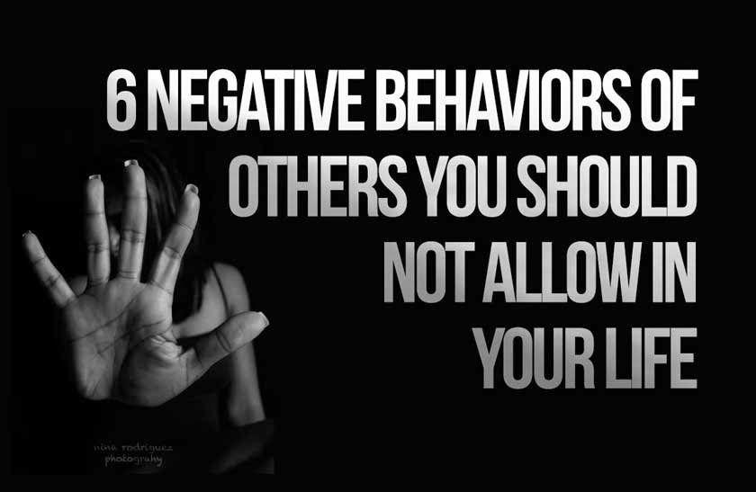 6 Negative Behaviors Of Others You Should Not Allow In Your Life