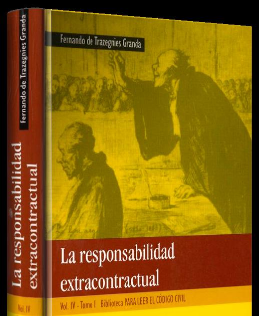 La responsabilidad extracontractual fernando de for Libro cuarto del codigo civil