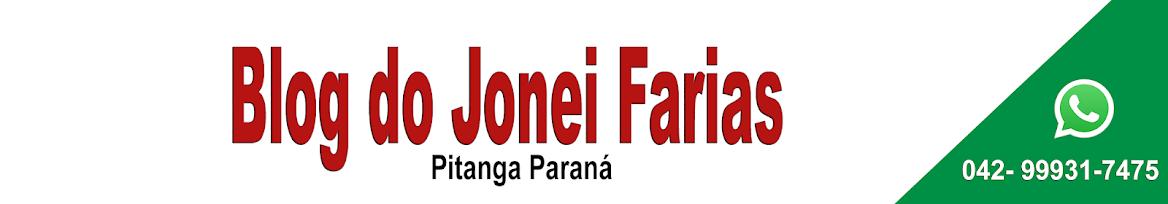 Blog Jonei Farias - Notícias de Pitanga PR