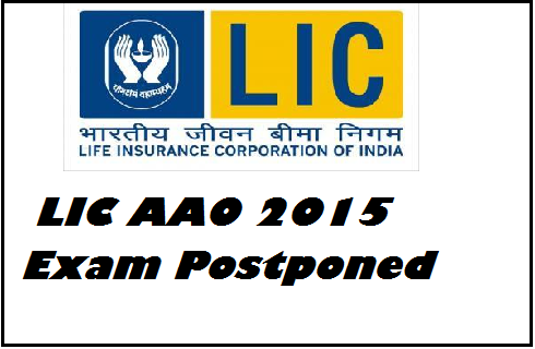 LIC AAO Exam Postponed -LIC Life Insurance Corporation of India was going to conduct written examination of Assistant Administrative Officers exam and now LIC of India has postponed this LIC job recruitment 2015 exam .Candidates can read full information about LIC AAO 2015 exam new date . Check out new exam date of LIC AAO 2015 exam - how to download call letter of LIC AAO 2015 exam.
