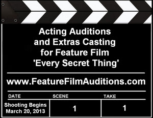 Every Secret Thing Auditions and Casting Calls