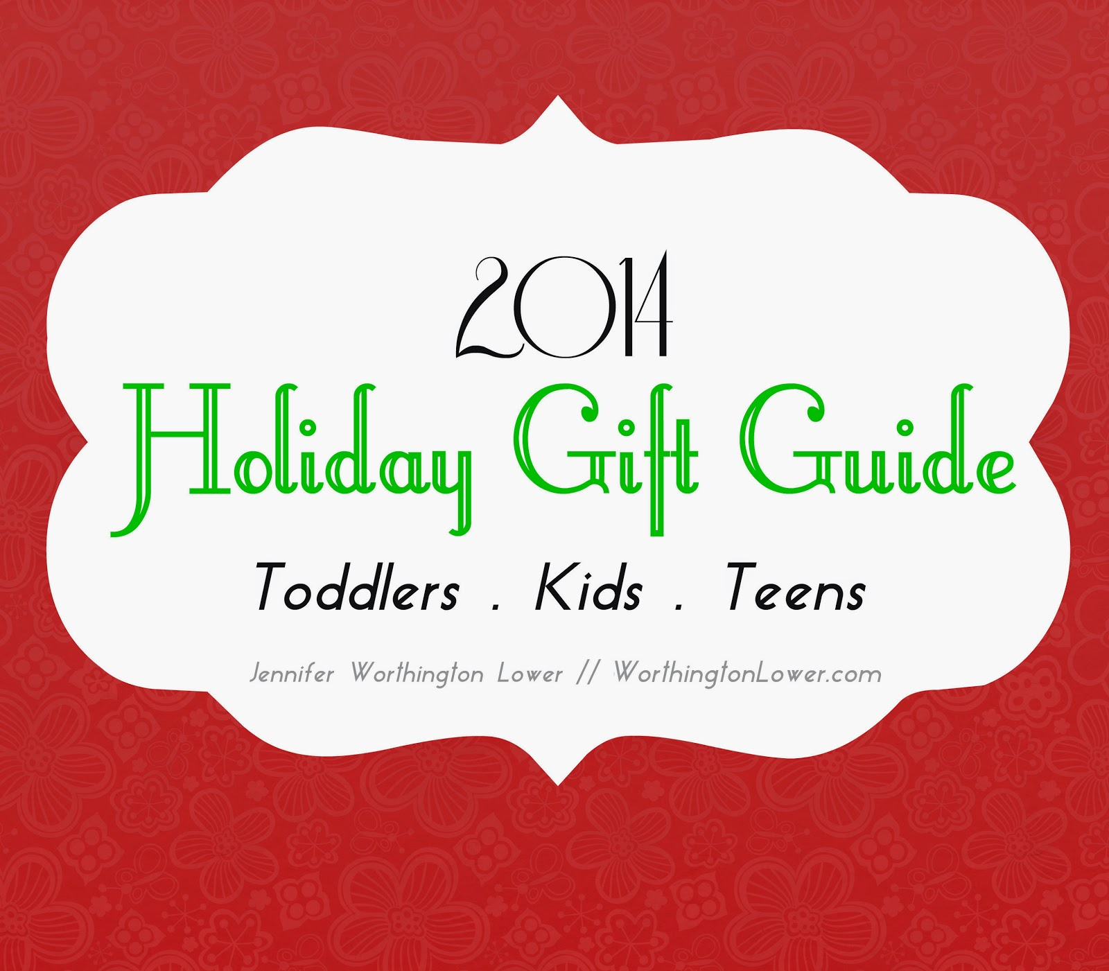2014 Holiday Gift Guide for Toddlers, Kids and Teens