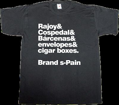 corruption partido popular pp spain is different rajoy cospedal bárcenas useless spanish politics t-shirt ephemeral-t-shirts