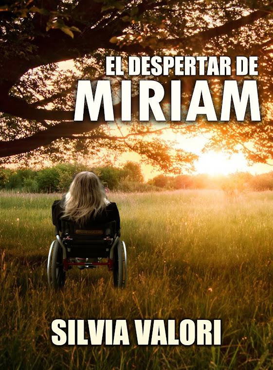 """""""EL DESPERTAR DE MIRIAM"""""""
