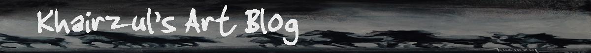 Khairzul Ghani Art Blog