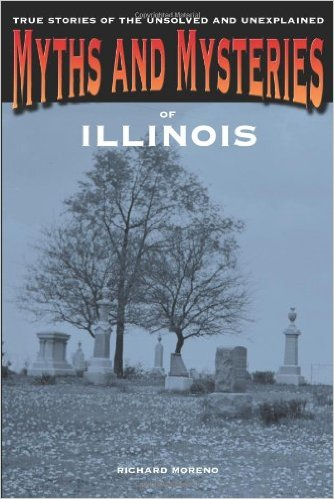 Myths and Mysteries of Illinois