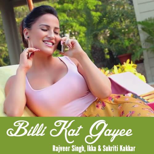 Billi Kat Gayee - Kis Kisko Pyaar Karoon