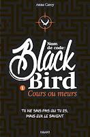 http://antredeslivres.blogspot.fr/2015/05/nom-de-code-blackbird-tome-1-cours-ou.html