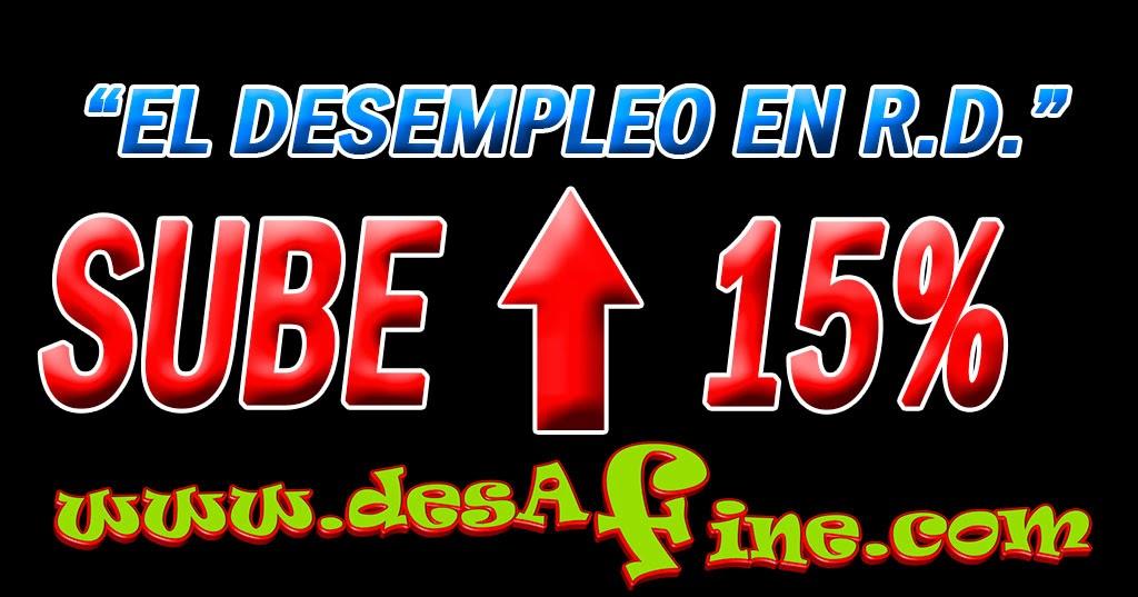 http://www.desafine.com/2014/01/sube-al-15-la-taza-de-desempleo-en-rd.html