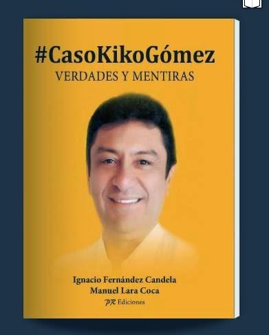 @CasoKikoGómez. Verdades y mentiras.