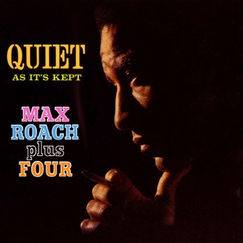 Max_Roach-Quiet_As_Its_Kept.jpg