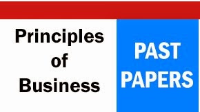 Principles of Business Past Papers