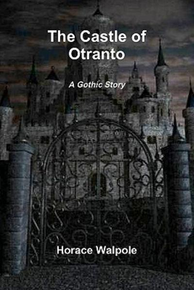 "castle of otranto essay questions In his essay, the first english the castle of otranto, james norton suggests that ""walpole close reading questions for walpole's the castle o."