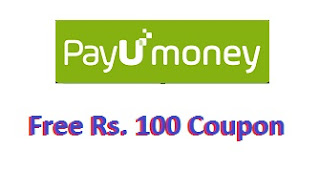 Get PayUmoney Rs. 100 off Coupon for Free