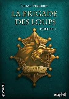 """Couverture de """"La Brigade des loups, T1"""" de Lilian Peschet"""