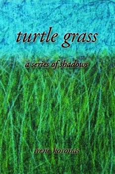 Turtle Grass by Irene Koronas