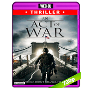 An Act of War (2015) WEB-DL 720p Audio Ingles 2.0 Subtitulada