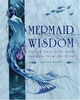 Mermaid Wisdom: Enrich Your Life With Insights From The Deep by Brenda Rosen
