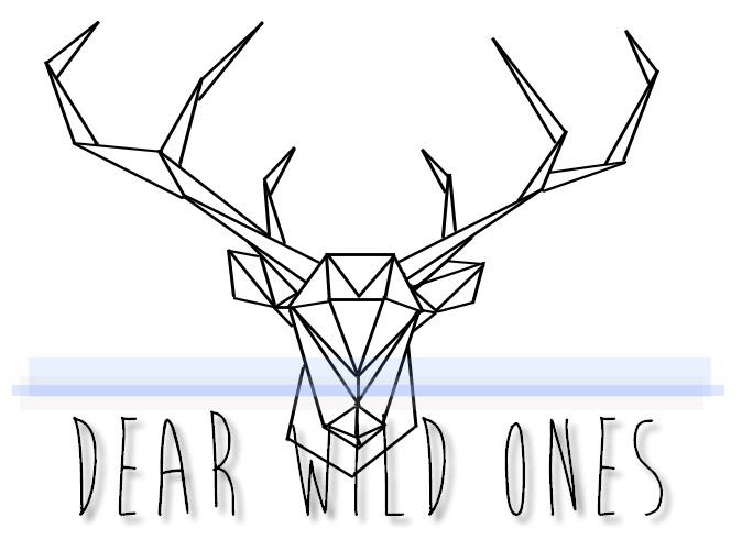 Dear Wild Ones