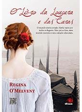O Livro da Loucura e das Curas [Regina O'Melveny]